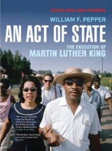 An Act of State: The Execution of Martin Luther King by William Francis Pepper