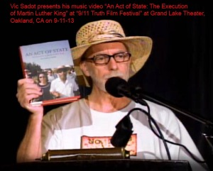 "Vic Sadot presenting his video of ""An Act of State: The Execution of Martin Luther King"" at the 2013 ""9/11 Truth Festival"" at the Grand Lake Theater in Oakland, California."