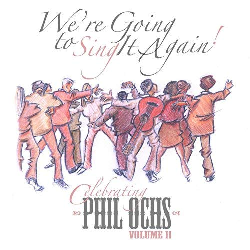 Celebrating-Phil-Ochs-Vol-2-cover-Sing-It-Again_June-2018